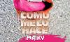 Topo La Maskara, Maiky, La Materialista – Como Me Lo Hace