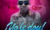 Toxic Crow - Yo Le Doy