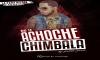 Chimbala - No Te Achoche