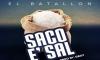 El Batallon - Saco E' Sal (Www.PuetoPati.NeT)