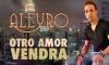Aleyro - Otro Amor Vendra (Bachata 2018)