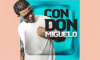 Don Miguelo - Con Don Miguelo ( Video Oficial )
