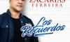 """""""Los Recuerdos"""" el nuevo hit de Zacarías Ferreira"""