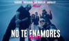 Milly, Farruko, Jay Wheeler, Nio Garcia & Amenazzy - No Te Enamores [Remix] (Video Oficial)