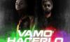 Morejón - Vamo' Hacerlo ft. G-Nomo (VIDEO)
